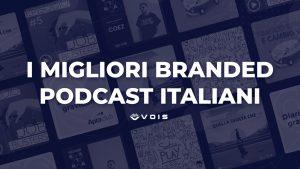 esempi dei migliori branded podcast italiani