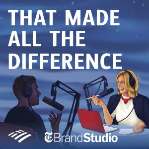 branded podcast that made all the difference