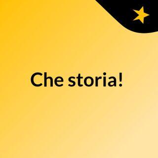 che storia! podcat italiani da ascoltare