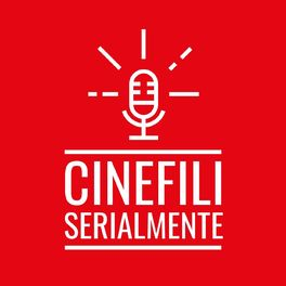 cinefiliserialmente podcast italiani