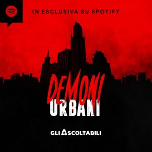 demoni urbani migliori podcast italiani da ascoltare