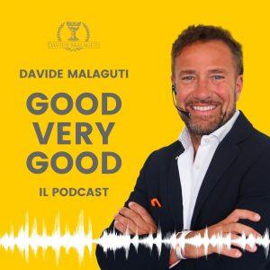 Davide Malaguti podcast GOOD VERY GOOD